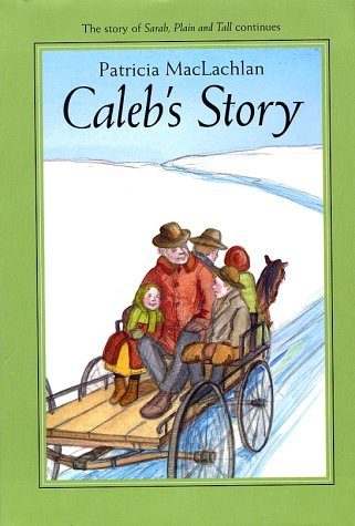 Calebs Story Patricia MacLachlan