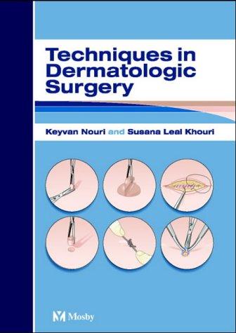 Techniques in Dermatologic Surgery  by  Keyvan Nouri