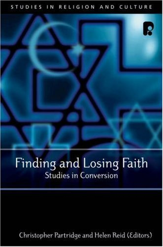 Finding and Losing Faith: Studies in Conversion  by  Christopher Partridge