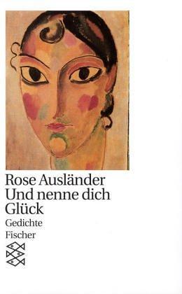 Und nenne Dich Glück.  by  Rose Ausländer