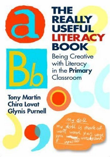The Really Useful Literacy Book: Being Creative with Literacy in the Primary Classroom: Being Creative with English in the Primary Classroom  by  Tony Martin