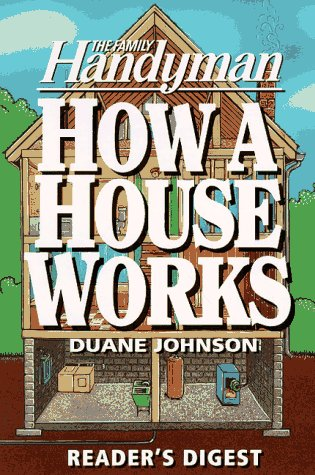 How a House Works  by  Duane Johnson