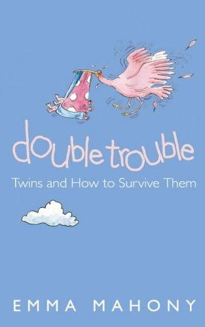 Double Trouble  by  Emma Mahony