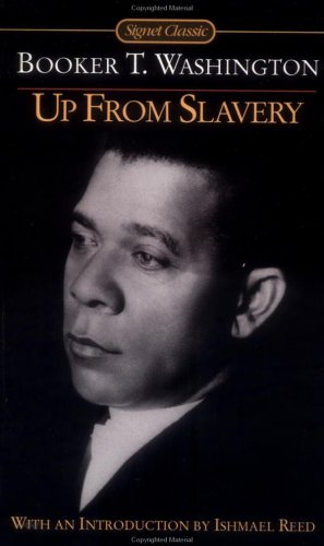 The Works of Booker T. Washington: Up from Slavery: An Autobiography & My Larger Education  by  Booker T. Washington