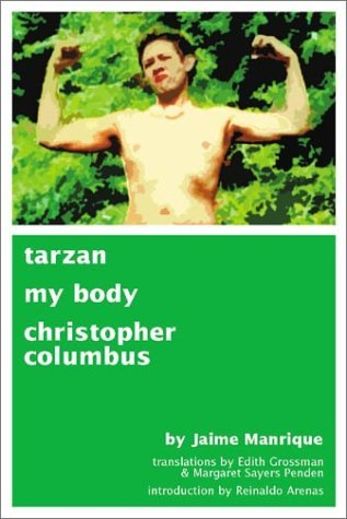 Tarzan, My Body, Christopher Columbus  by  Jaime Manrique