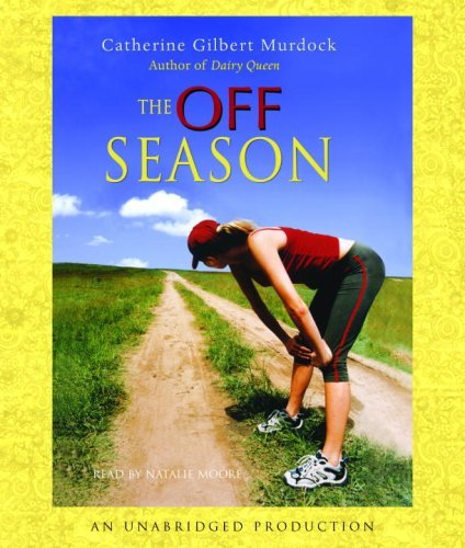 The Off Season (Dairy Queen, #2)  by  Catherine Gilbert Murdock