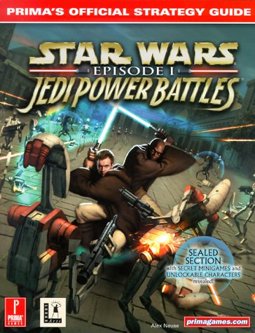 Star Wars: Episode 1 Jedi Power Battles : Primas Official Strategy Guide  by  Alex Neuse
