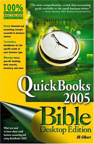 QuickBooks 2005 Bible, Desktop Edition  by  Jill Gilbert Welytok