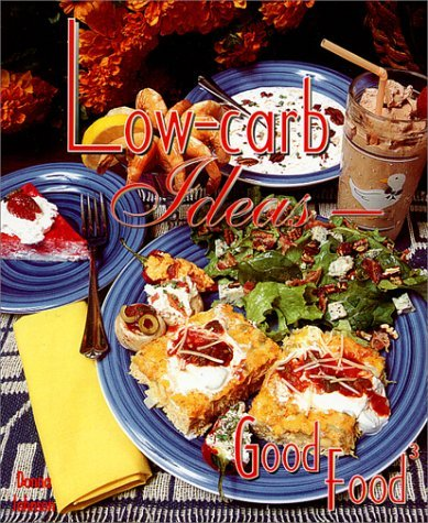 Low-Carb Ideas: Good Food 3  by  Donna   Johnson