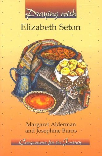 Praying with Elizabeth Seton  by  Margaret Alderman