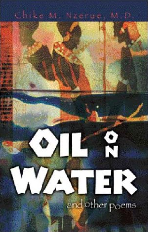 Oil on Water and Other Poems  by  Chike M. Nzerue