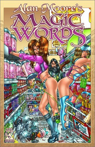 Alan Moores Magic Words  by  Alan Moore