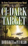 CI: Dark Target: An Army Counterintelligence Novel (Army Counterintelligence, #2) David DeBatto