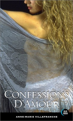 Confessions dAmour  by  Anne-Marie Villefranche
