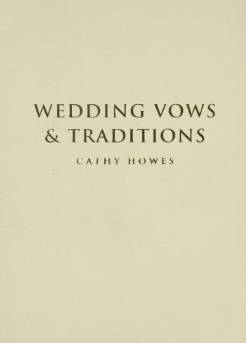 Wedding Vows And Traditions (1000 Hints, Tips And Ideas) Cathy Howes