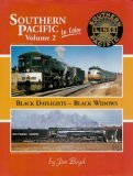 Southern Pacific In Color, Vol. 2: Black Daylights   Black Widows Jim Boyd
