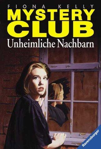 Unheimliche Nachbarn (Mystery Club 05)  by  Fiona Kelly