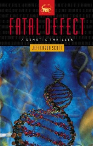 Fatal Defect: A Genetic Thriller  by  Jefferson Scott