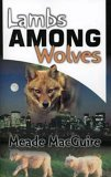 Lambs Among Wolves Meade MacGuire