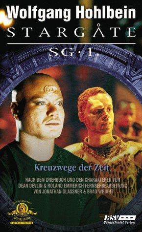 Kreuzwege der Zeit (Stargate SG 1, #3)  by  Wolfgang Hohlbein