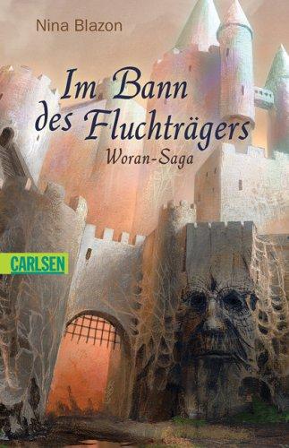 Im Bann des Fluchträgers (Die Woran-Saga, #1) Nina Blazon