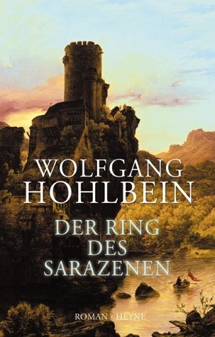 Der Ring des Sarazenen (Die Templerin, #2)  by  Wolfgang Hohlbein