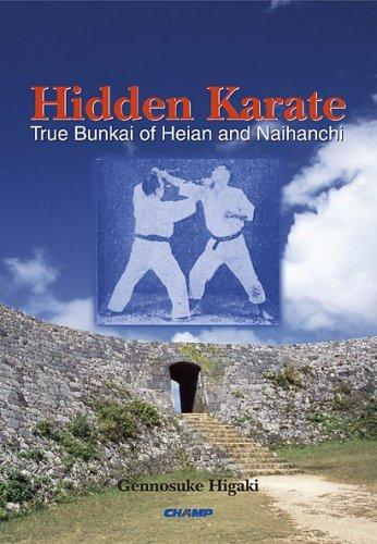Hidden Karate: The True Bunkai For Heian Katas And Naihanchi  by  Gennosuke Higaki