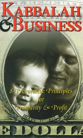 Kabbalah and Business Philip S. Berg
