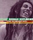 Reggae Explosion: The Story of Jamaican Music Chris Salewicz