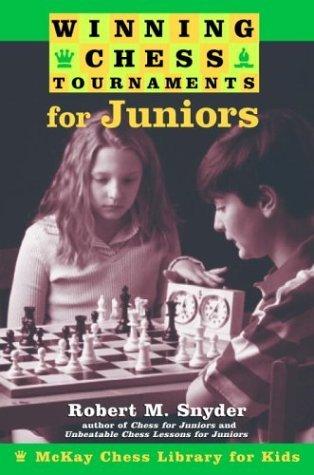 Winning Chess Tournaments For Juniors Robert M. Snyder