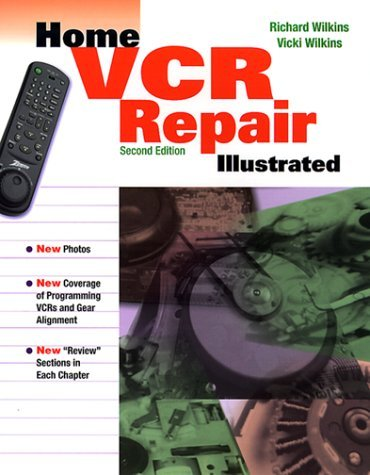Home VCR Repair Illustrated  by  Richard C. Wilkins