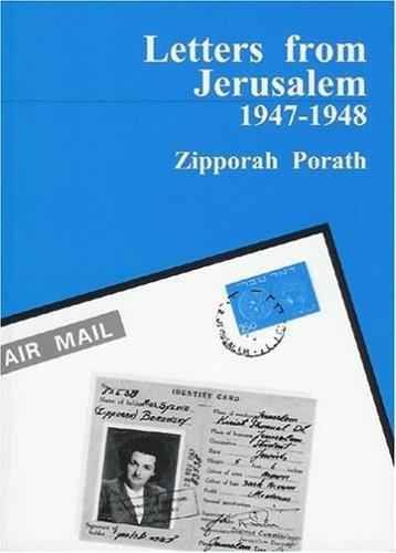 Letters From Jerusalem, 1947-1948  by  Zipporah Porath