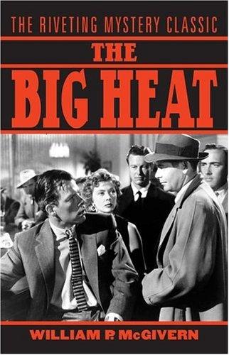 The Big Heat William P. McGivern