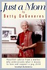 Just A Mom  by  Betty DeGeneres
