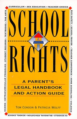 School Rights: A Parents Legal Handbook And Action Guide Tom Condon