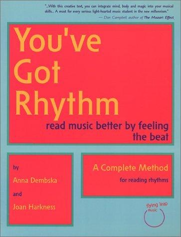 Youve Got Rhythm: Read Music Better Feeling the Beat by Anna Dembska