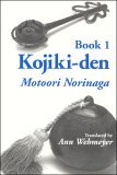 Kojiki-Den (Cornell East Asia, No. 87) (Cornell East Asia Series Volume 87)  by  Motoori Norinaga