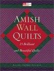 Amish Wall Quilts: 15 Brilliant and Beautiful Quilts Rachel T. Pellman