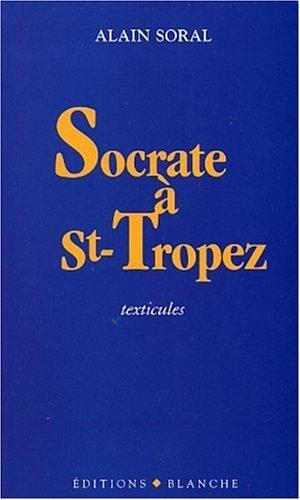 Socrate à Saint Tropez:  Texticules Alain Soral