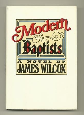 Modern Baptists  by  James Wilcox
