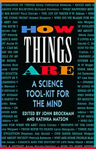 How Things Are: A Science Tool-Kit for the Mind  by  John Brockman