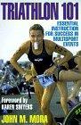 Triathlon 101  by  John Mora