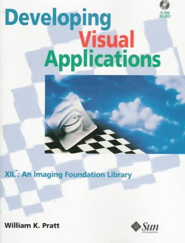 Developing Visual Applications: Xil, An Imaging Foundation Library  by  William K. Pratt