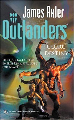 Uluru Destiny (Outlanders, #31)  by  James Axler