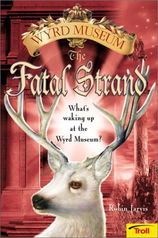 The Fatal Strand (Tales from the Wyrd Museum, #3)  by  Robin Jarvis
