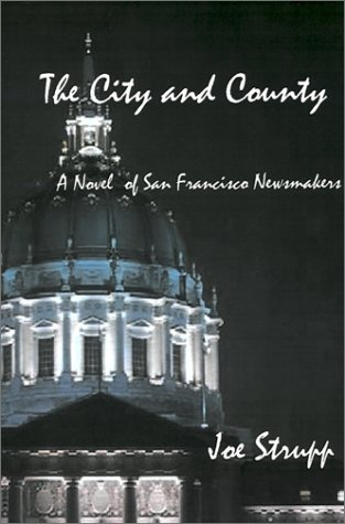 City and County: A Novel of San Francisco Newsmakers  by  Joe Strupp