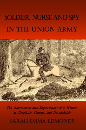 Soldier, Nurse and Spy in the Union Army Sarah Emma Edmonds