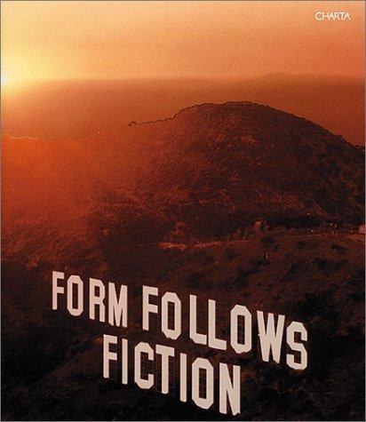 Form Follows Fiction  by  Jeffrey Deitch