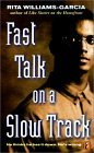 Fast Talk on a Slow Track  by  Rita Williams-Garcia