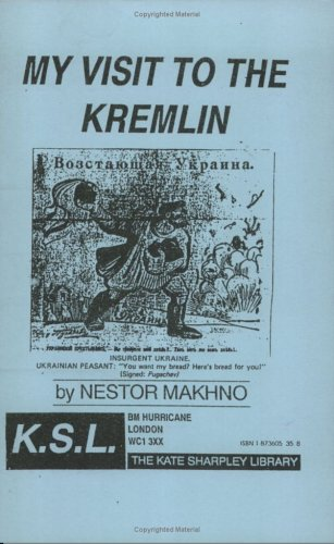 My Visit To The Kremlin  by  Nestor Makhno